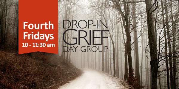Drop-In Grief Support. Friday, July 27, 2018