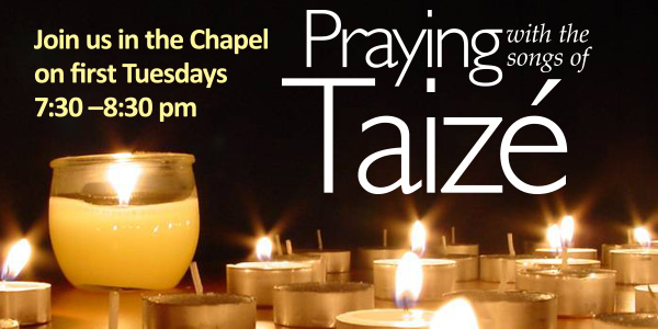 Praying with the songs of Taizé, Tuesday, August 7, 7:30 pm