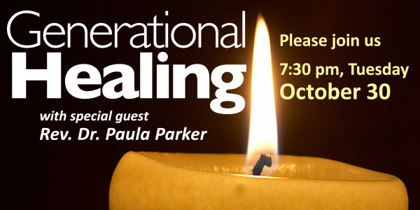 Generational Healing, with Paula Parker: Tuesday Oct. 30, 7:30 pm