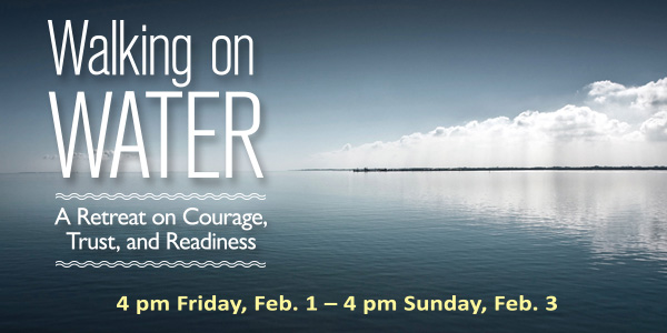 Walking on Water — a Retreat on Courage, Trust and Readiness